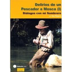 DELIRIOS DE UN PESCADOR A MOSCA (I)