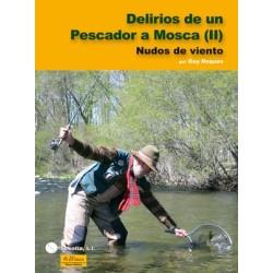 DELIRIOS DE UN PESCADOR A MOSCA (2)