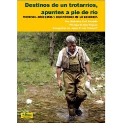 Libro Destinos de un trotarríos, apuntes a pie de río